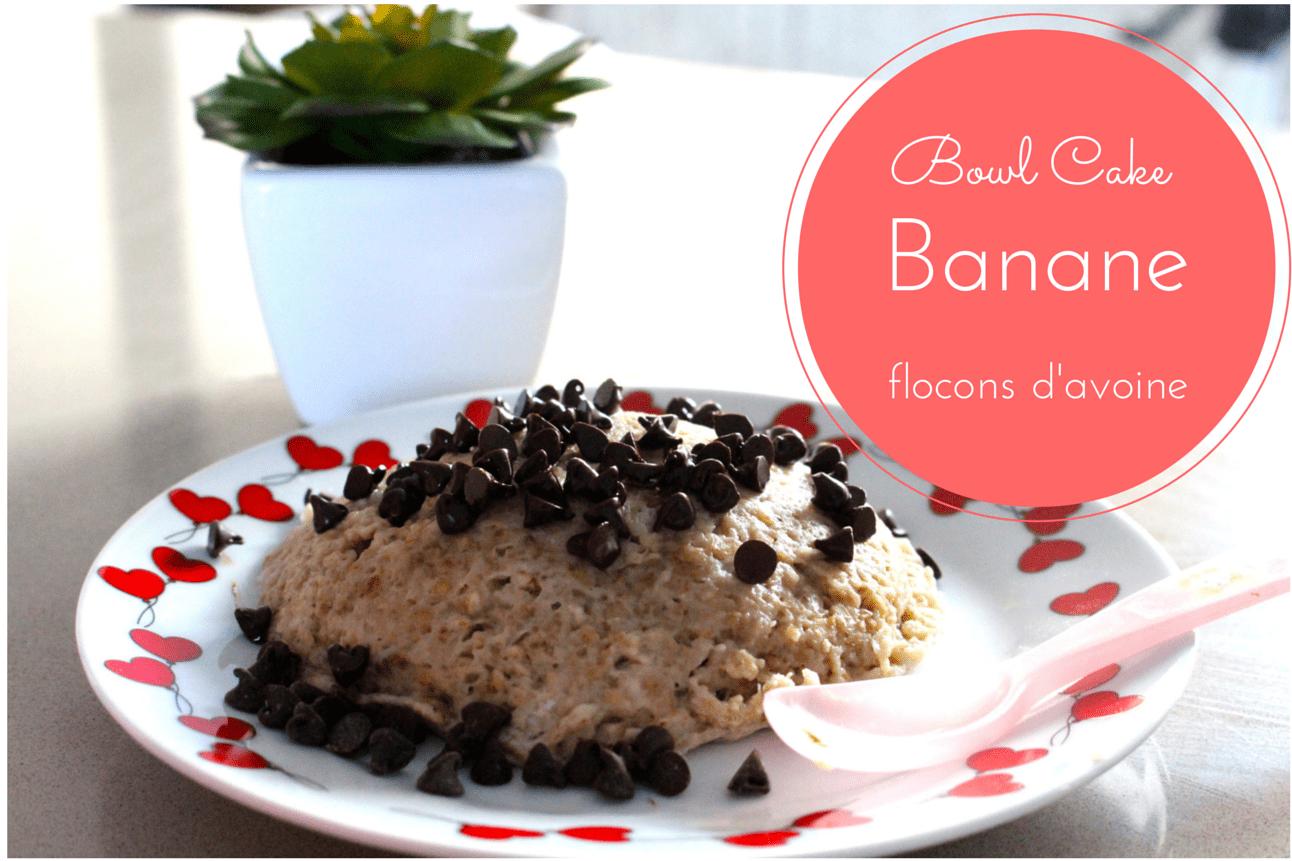 recette bowl cake banane et flocons d 39 avoine fille fitness. Black Bedroom Furniture Sets. Home Design Ideas