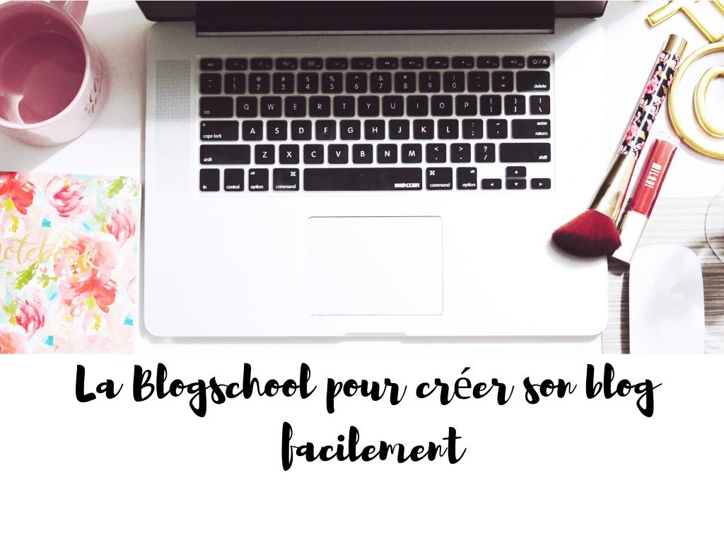 Blogschool avis et création de mon blog, comment j'ai débuté dans le blogging. Tous les pas à pas grâce à des vidéos. Cette plateforme est vraiment parfaite pour se lancer.